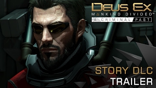 Deus Ex: Mankind Divided - A Criminal Past | Launch Trailer
