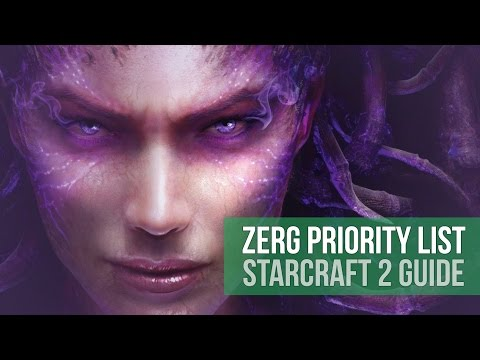 StarCraft 2: The Zerg Priority List! (Guide)