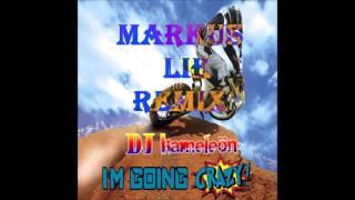 DJ Kameleön I´m Going Crazy (Markus Lie Remix)