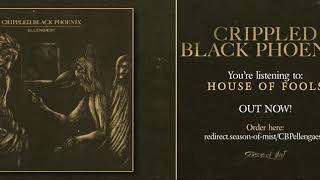 CRIPPLED BLACK PHOENIX - House of Fools (Official Track)