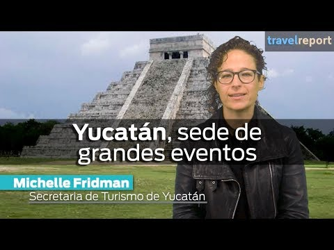 Yucatán, sede de grandes eventos