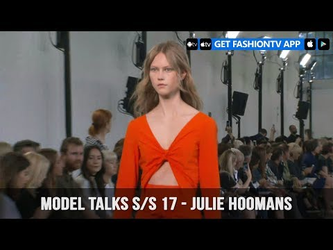 Model Talks Spring/Summer 2017 Julie Hoomans   FashionTV