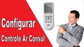 Como Configurar Controle Remoto Ar Condicionado Consul