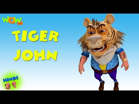 Tiger John - Motu Patlu in Hindi
