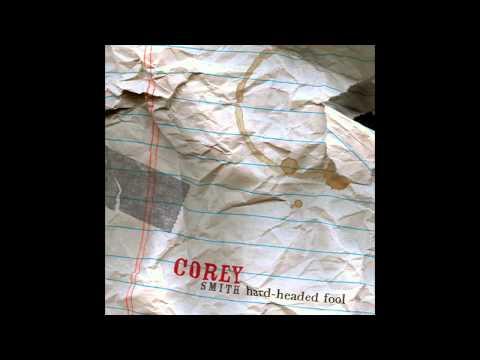 Corey Smith - Could Have Been Friends