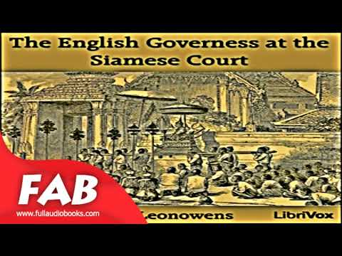 The English Governess at the Siamese Court Full Audiobook by Anna Harriette LEONOWENS by History