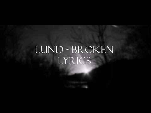 Lund - Broken Lyrics