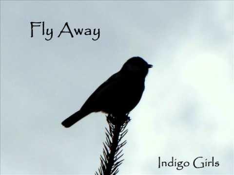 Fly Away by Indigo Girls