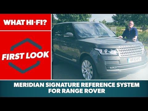 Meridian Signature Reference Audio System for Range Rover - first look