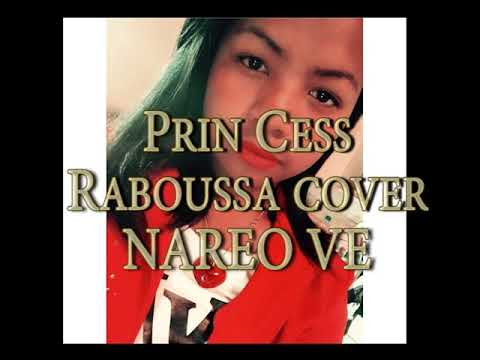 Raboussa Nareo ve ( cover by Prin Cess )