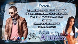 """A Que No Te Atreves"" (Remix) Letras - Tito El Bambino Ft. Chencho, Daddy Yankee & Yandel ✔"