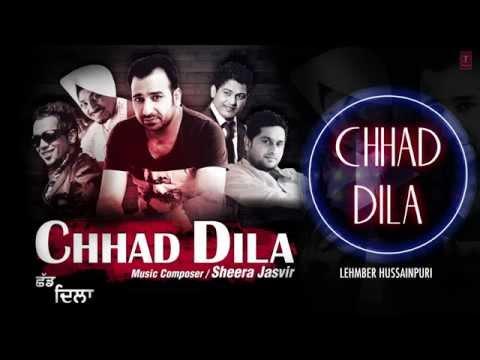 """Chhad Dila"" Lehmber Hussainpuri Full (Audio) Song   Chhad Dila   Latest Punjabi Song 2014"