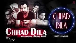 chhad dila lehmber hussainpuri full audio song chhad dila latest punjabi song 2014