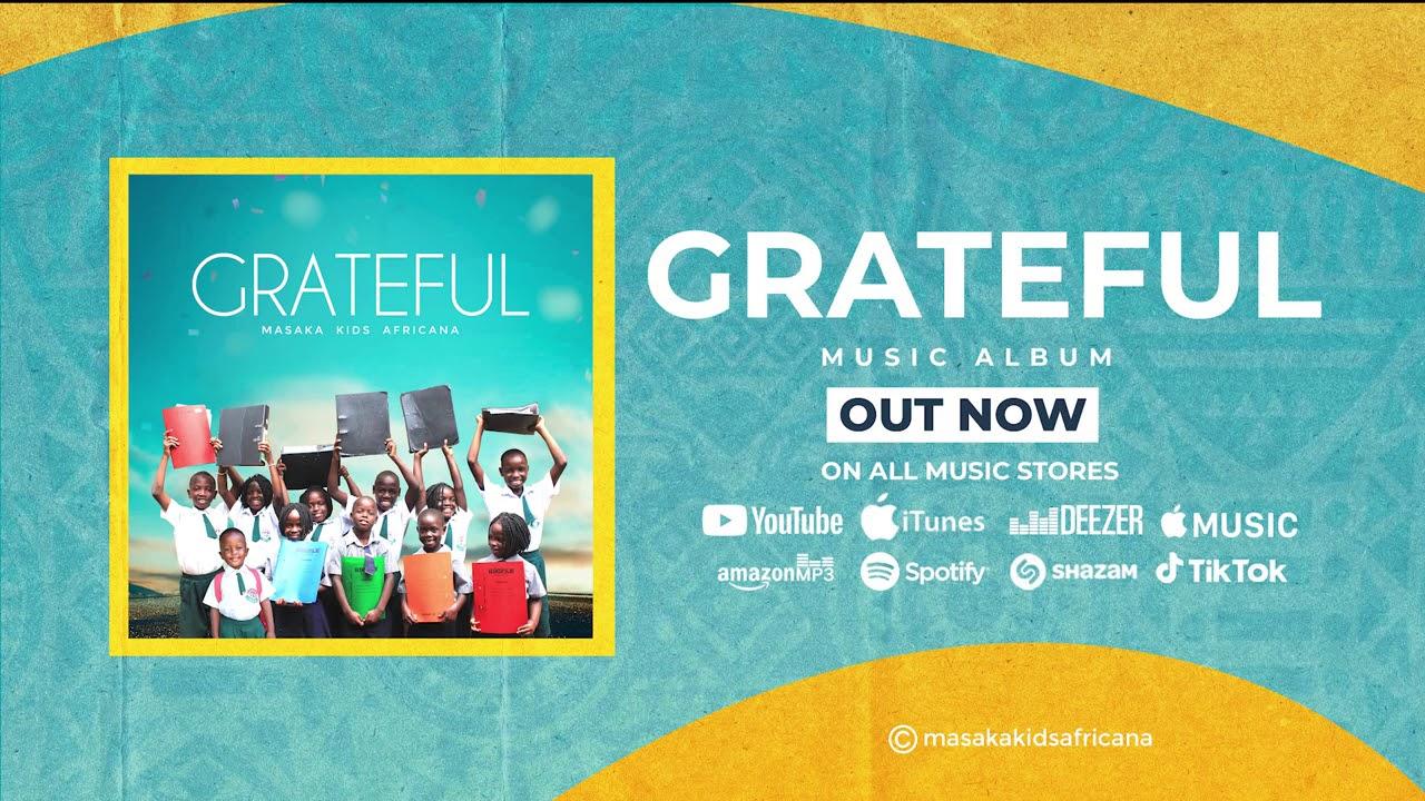 Masaka Kids Africana - Grateful  - Full Album   All Songs (Audio)