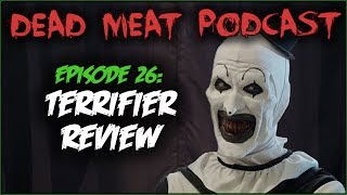 Terrifier (Dead Meat Podcast #26)