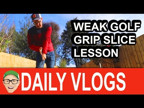 WEAK GRIP SLICE GOLF SWING get well