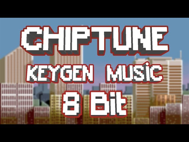 Chiptune/Keygen Music/8Bit Music MIX #3