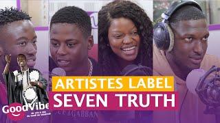 Les artistes du label Seven Truth Entertainment étaient dans le Good Vibe