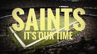 2016 New Orleans 'Saints: It's Our Time'