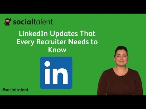 LinkedIn Updates That Every Recruiter Needs to Know