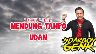LIRIK MENDUNG TANPO UDAN - NDARBOY GENK