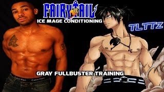 Gray Fullbuster Ice Mage Conditioning Fairy Tail   Tough Like The Toonz: EP 4