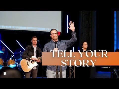 Tell Your Story Pt 3 | Pastor Matt Holcomb