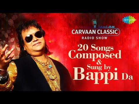 Carvaan/Weekend Classic Radio Show | 20 Songs Composed & Sung By Bappi Lahiri | Yaad Aa Raha Hai