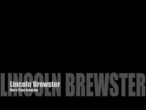 Lincoln Brewster - More Than Amazing (With Lyrics)