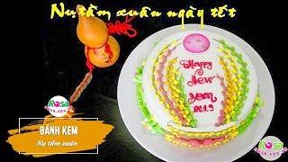 Bánh Kem Nụ Tầm Xuân - Chúc mừng năm mới 2019 - #XuânKỷHợi