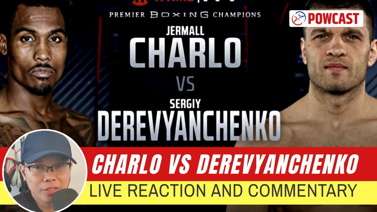 Jermall Charlo vs Sergiy Derevyanchenko Live Fight Commentary and Talk