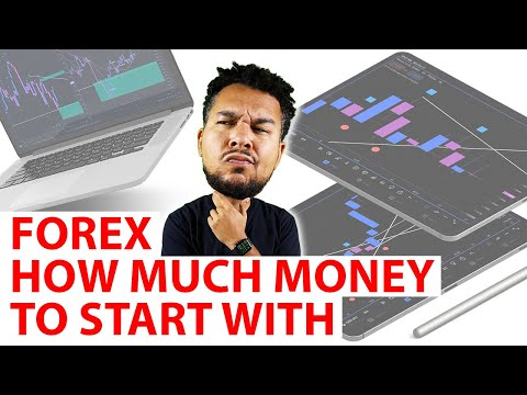 Forex How Much Money Should I Start With?