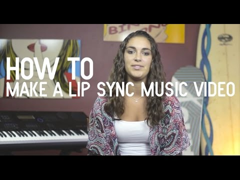 How To Make A Lip Sync Music Video