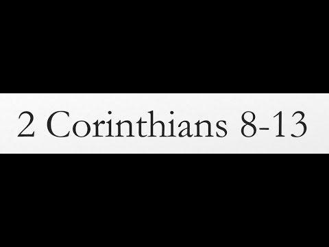 Reading of the KJV Bible (2 Corinthians 8-13)