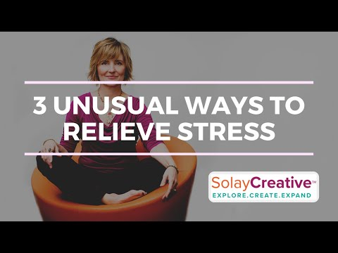 3 Unusual Ways to Relieve Stress | Lorie L Solay