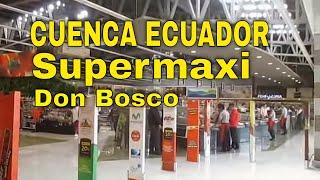 New SUPERMAXI Don Bosco in Cuenca Ecuador