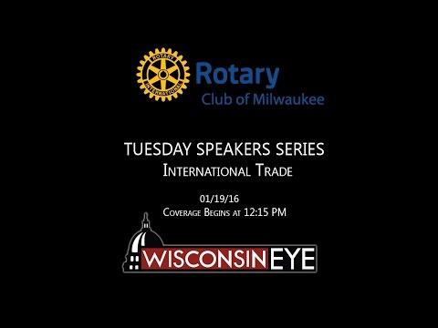 Rotary Club of Milwaukee's Tuesday Speakers | International Trade
