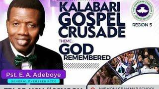 RCCG REGION 5 KALABARI GOSPEL CRUSADE  GOD REMEMBERED  15112019