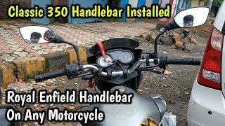 Royal Enfield Handlebar Install On Any Motorcycle