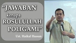 Jawaban Kenapa Rosulullah POLIGAMI - Ust Haikal Hasan