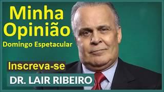 Dr Lair Ribeiro e a reportagem tendenciosa  do domingo espetacular