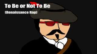 To Be or Not To Be (Renaissance Rap)