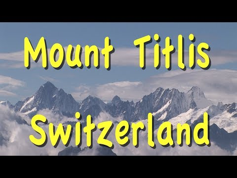 Mount Titlis, Switzerland