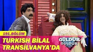 Güldür Güldür Show 191.Bölüm - Turkish Bilal Transilvanya'da