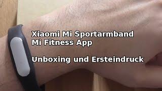Xiaomi Mi Band Sportarmband + iOS MiFit App | Unboxing und Ersteindruck | Deutsch |