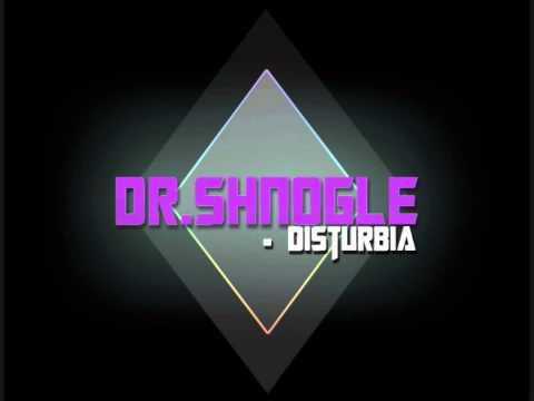 Dr.Shnogle - Disturbia (Orginal) (1080p HD Sound!!)