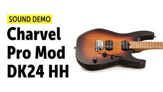 Charvel Pro Mod DK24 HH - Sound Demo (no talking)
