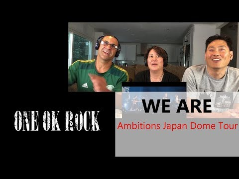 Reaction - ONE OK ROCK - We Are (AMBITIONS JAPAN DOME TOUR)