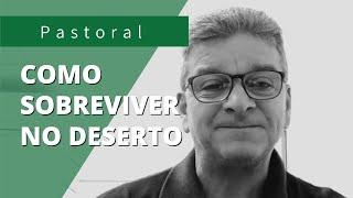 COMO SOBREVIVER NO DESERTO | Rev. Carlos Henrique | Salmo 63:1-2