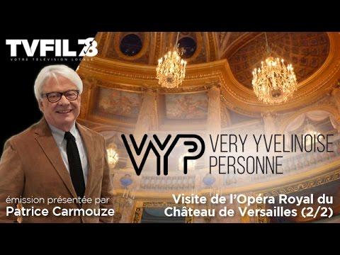 VYP – Visite de l'Opéra Royal du Château de Versailles (2/2)
